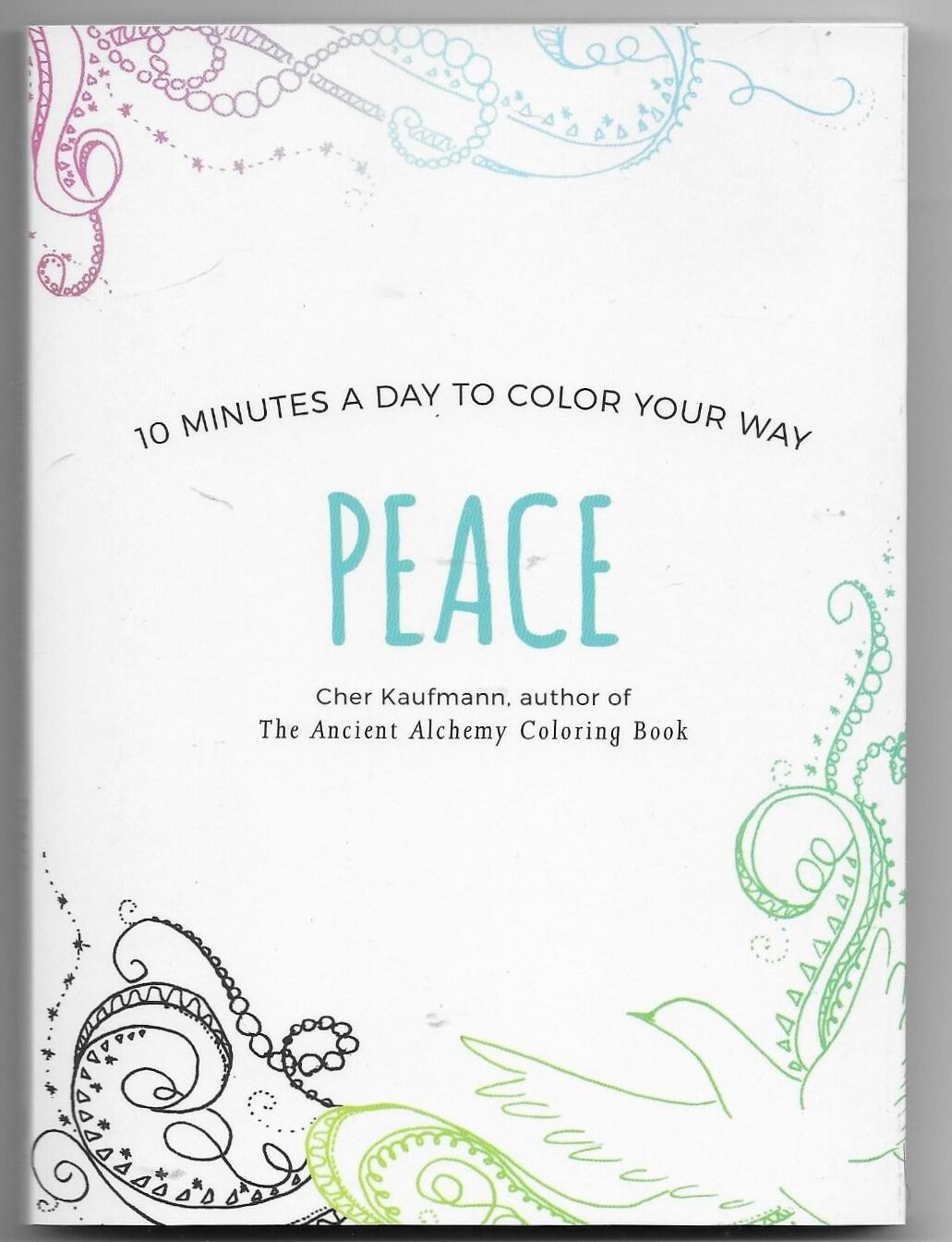 Peace - 10 Minutes a Day To Color Your Way