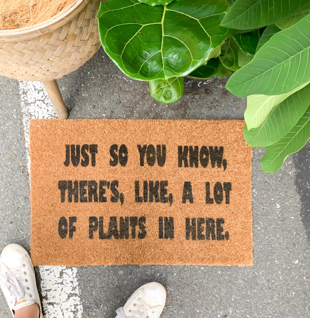 Just so you know, there's, like, a lot of plants in here- Handmade Door Mat