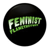 "The Drowns - Feminist Flamethrower - Green - 1"" Button"