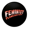 "The Drowns - Feminist Flamethrower - Orange - 1"" Button"