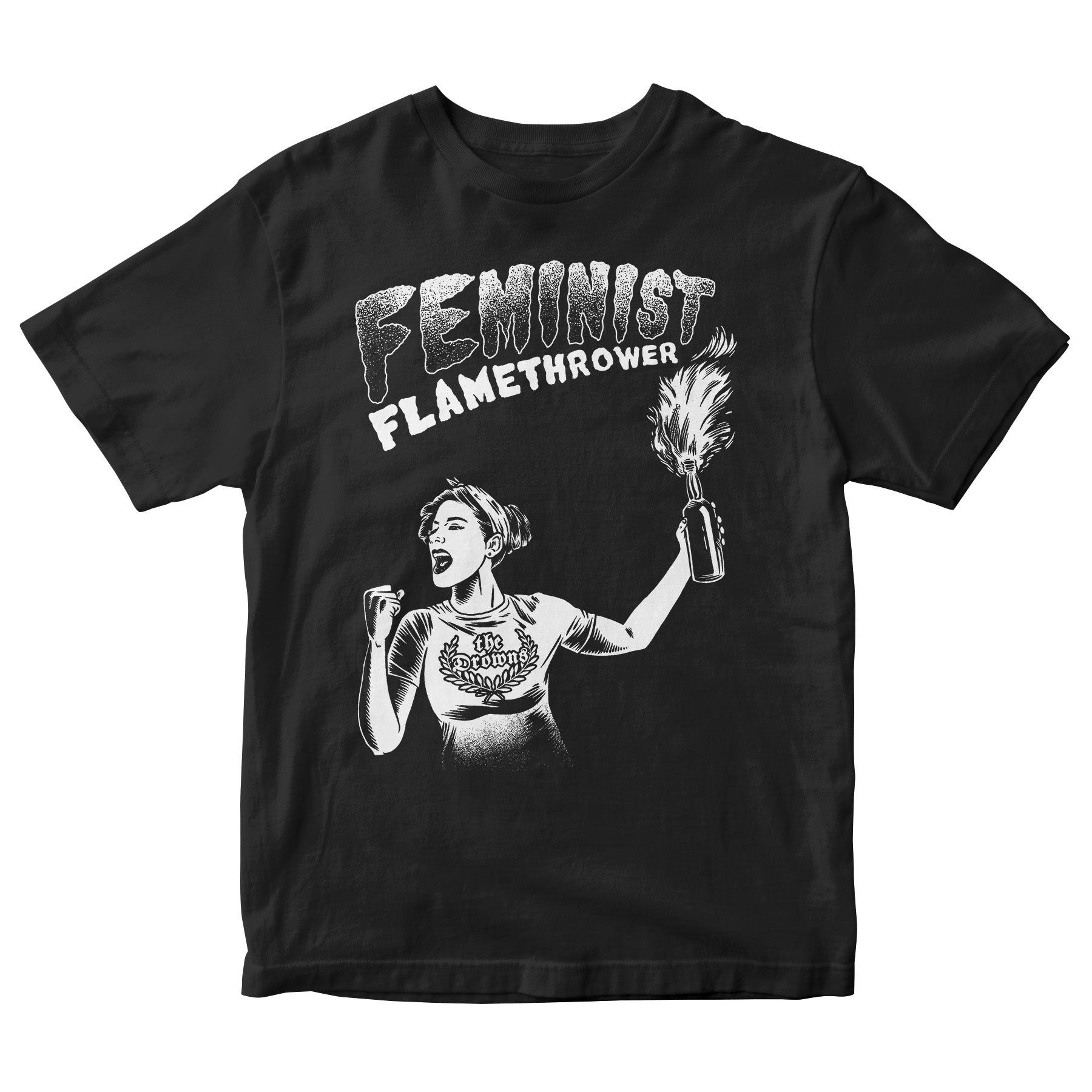 The Drowns - Feminist Flamethrower - White On Black - T-Shirt