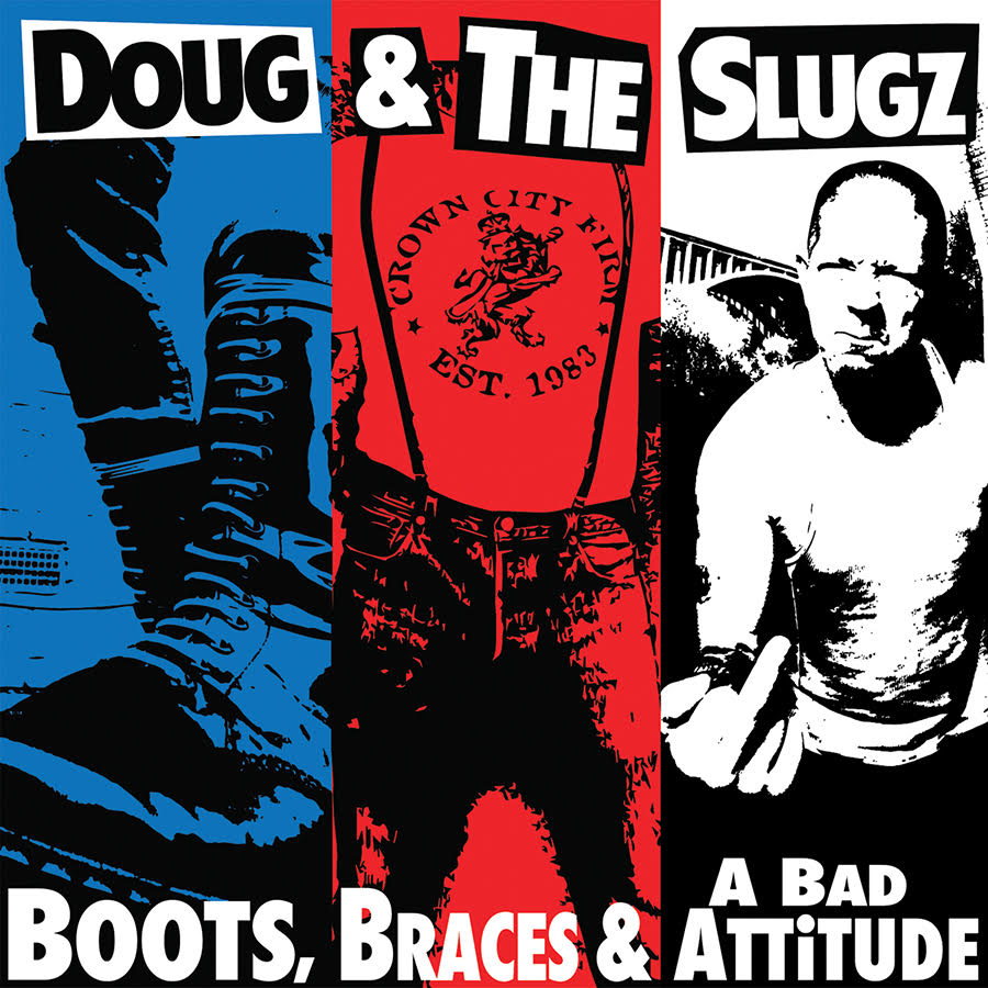 Doug & The Slugz - Boots, Braces & A Bad Attitude LP