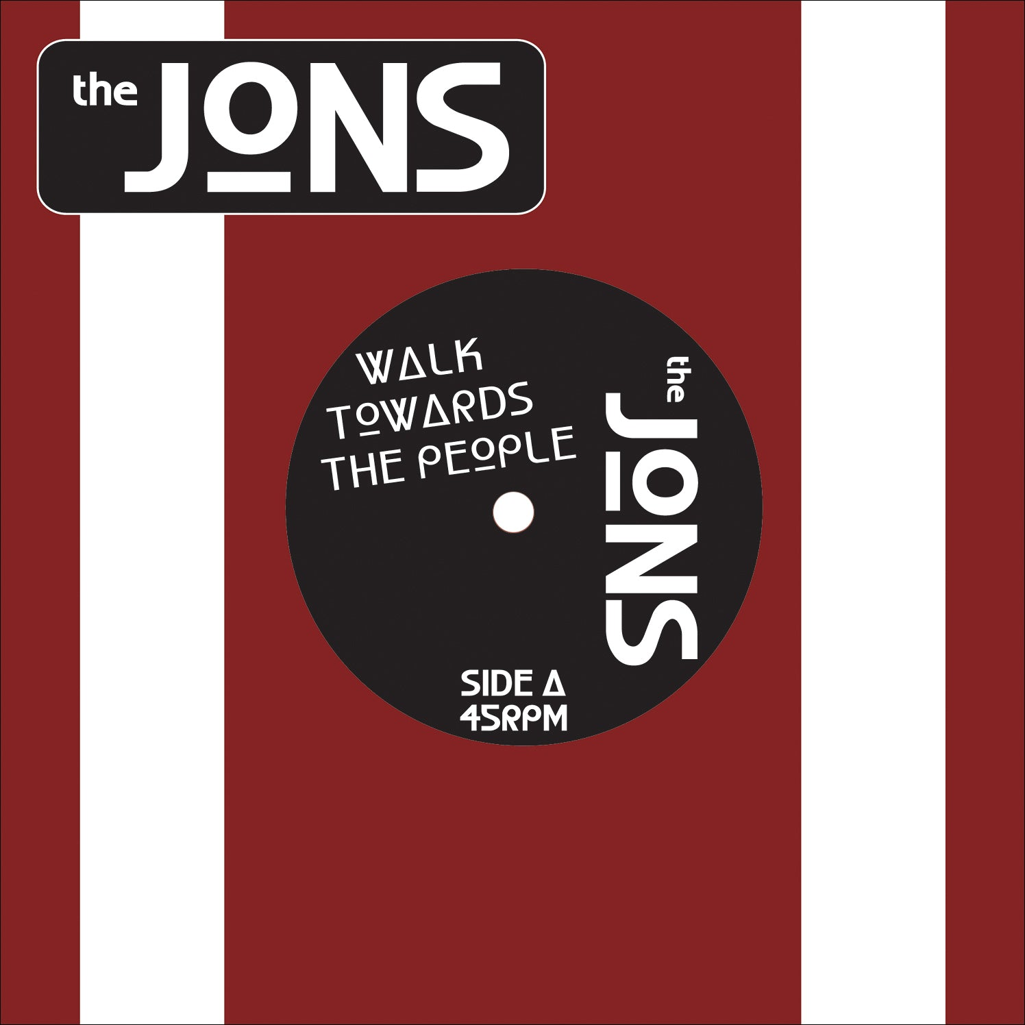 The Jons - Walk Towards the People 7""