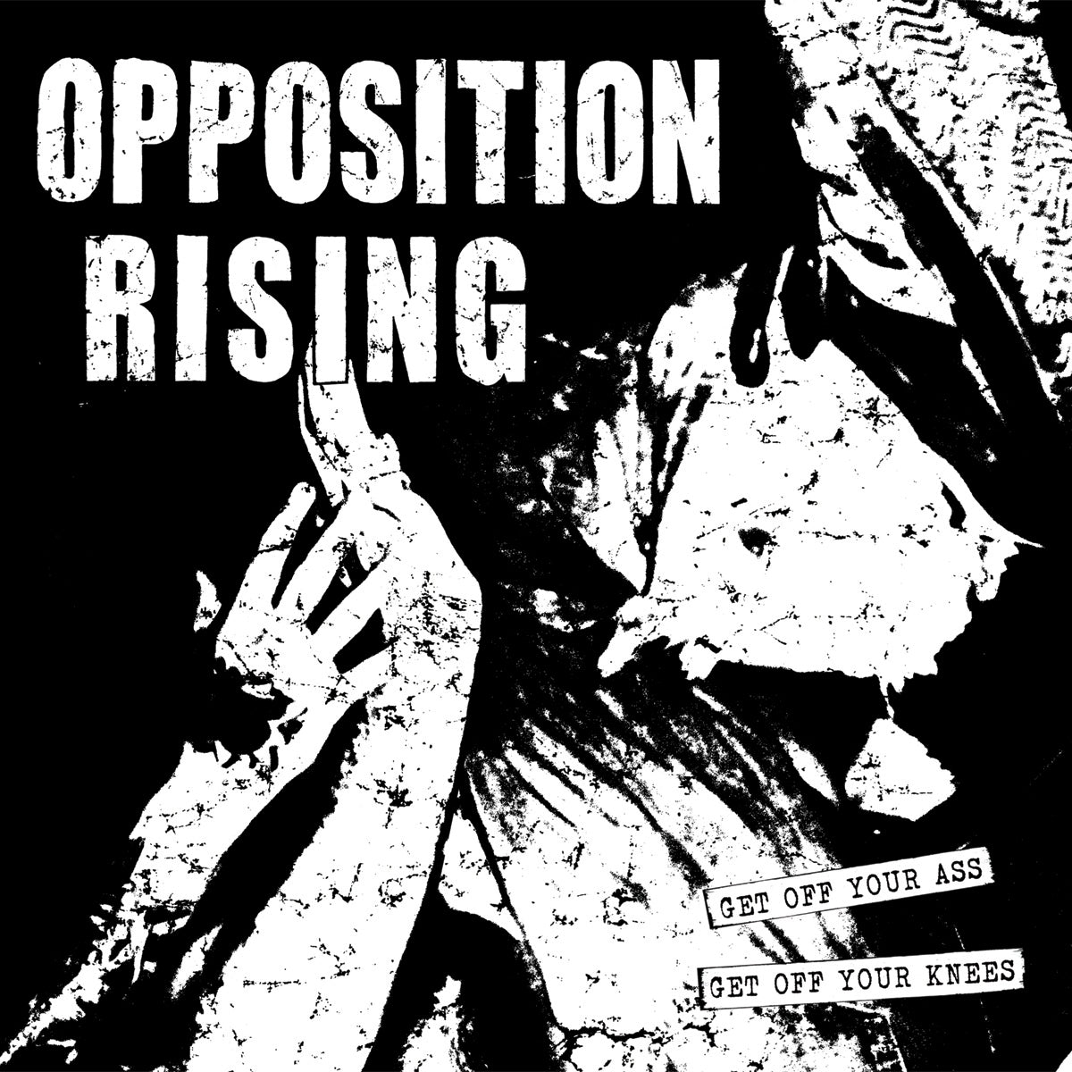 "Opposition Rising - Get Off Your Ass, Get Off Your Knees 10"" EP"