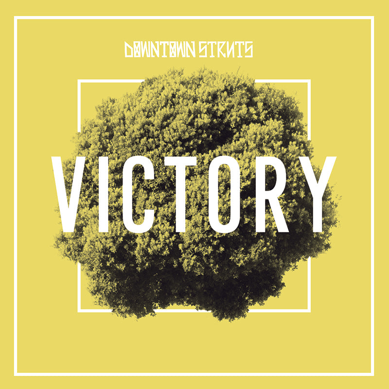 Downtown Struts - Victory 7""