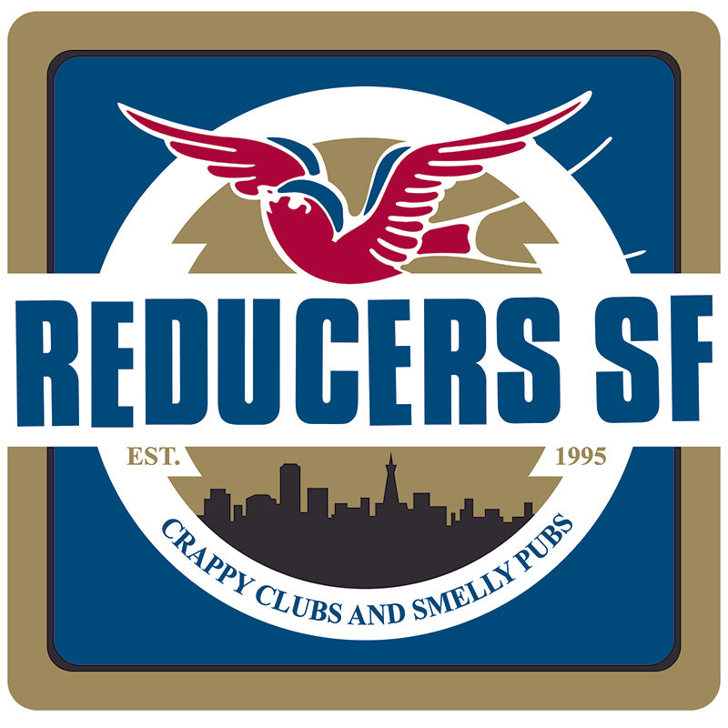 Reducers S.F. - Crappy Clubs and Smelly Pubs LP