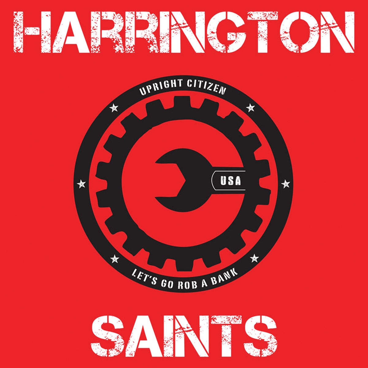 Harrington Saints - Upright Citizen 7""