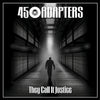 45 Adapters - They Call It Justice 7''