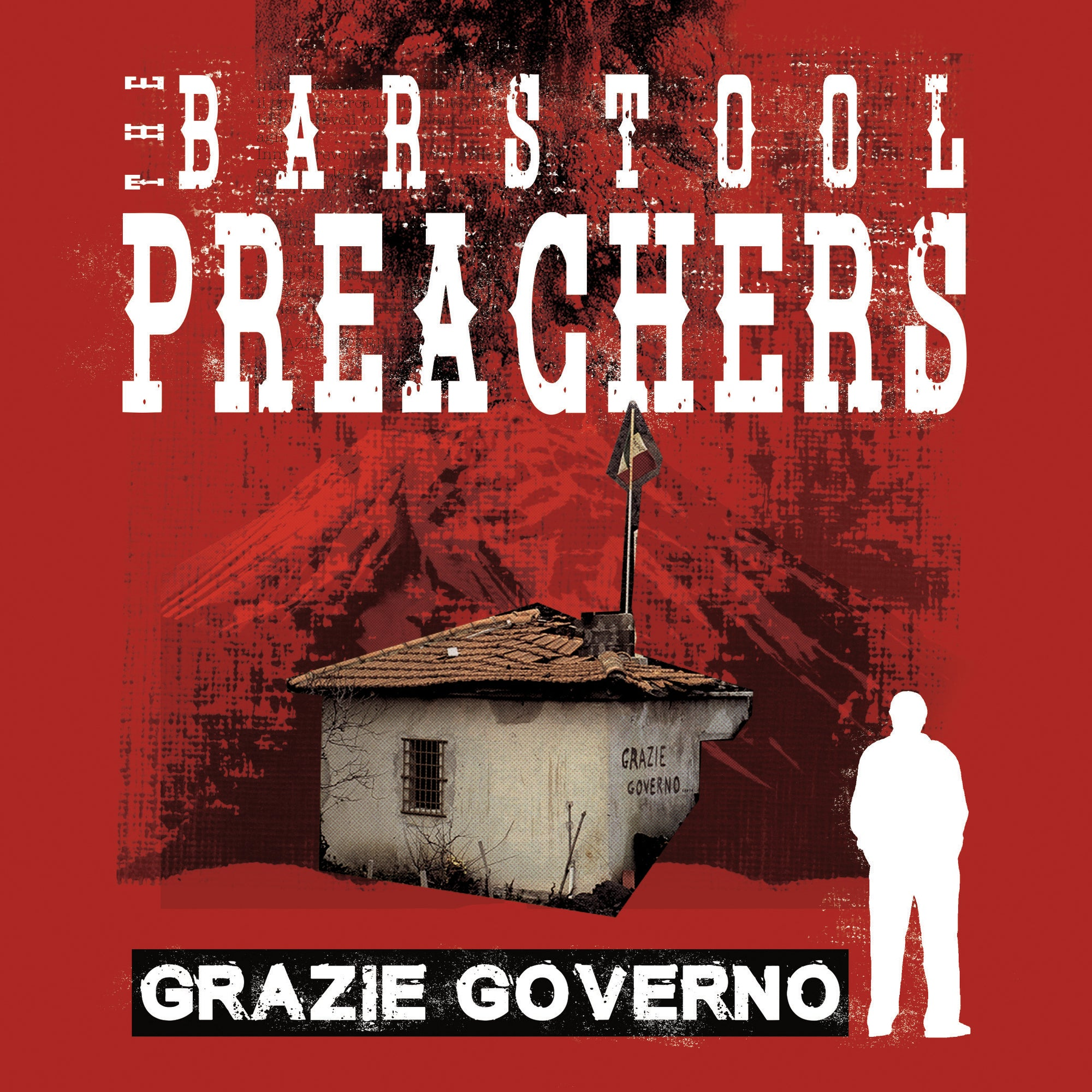 The Bar Stool Preachers - Grazie Governo LP / CD / Digital Download