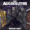 The Aggrolites - Reggae Now! LP / CD / Digital Download