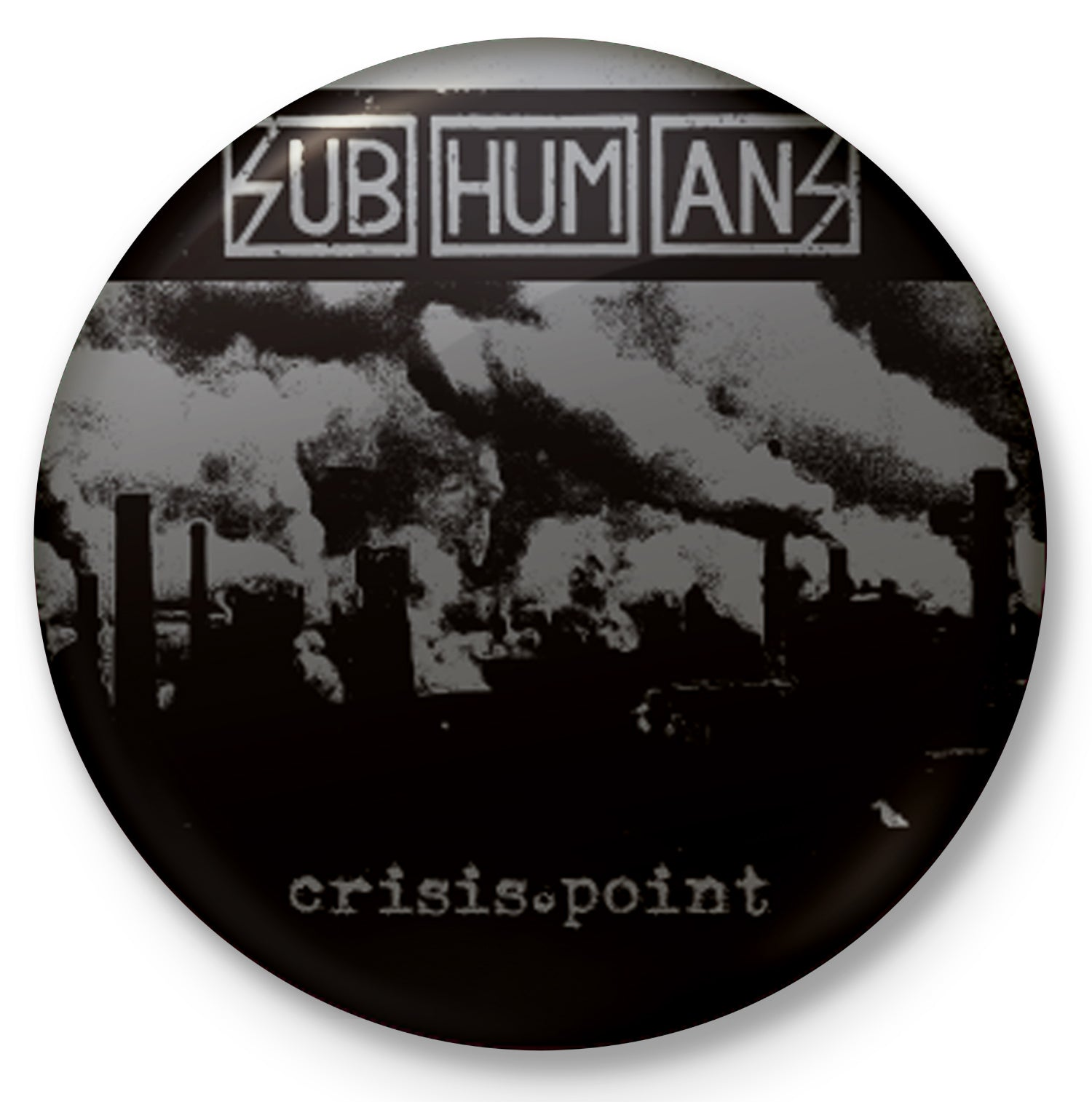 "Subhumans - Crisis Point - 1"" Button"