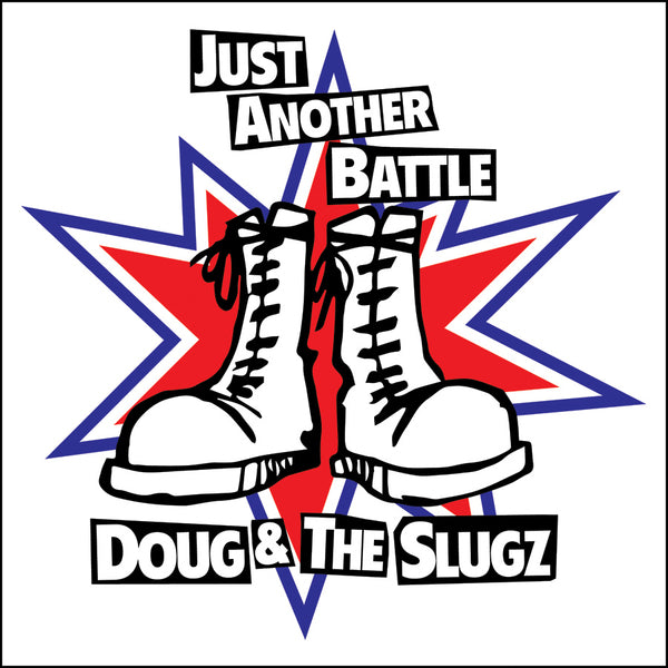 "DOUG & THE SLUGZ - ""Just Another Battle"" 7"" - Picture Disc"