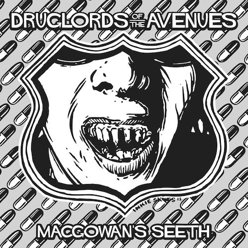 Druglords of The Avenues - MacGowan's Seeth 7""