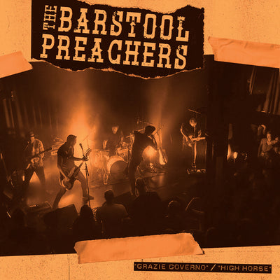 The Bar Stool Preachers - Grazie Governo b/w High Horse 7""