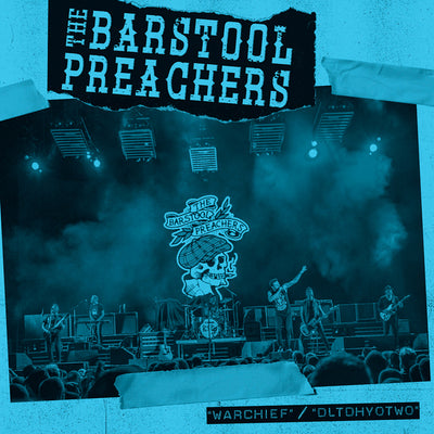 The Bar Stool Preachers - Warchief b/w DLTDHYOTWO 7""