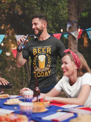 "Man wearing ""If It Doesn't Require Beer, It's Not Happening Today"" T-Shirt"