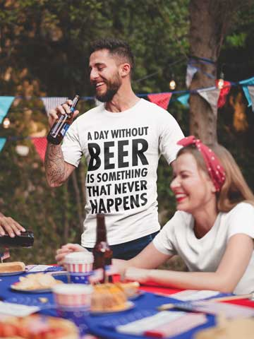 Man wearing A Day Without Beer Is Something That Never Happens T-Shirt