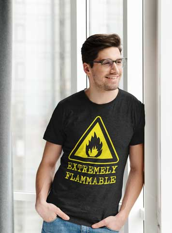 Man wearing Extremely Flammable T-Shirt