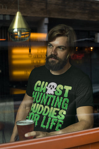 Man wearing Ghost Hunting Buddies For Life T-Shirt