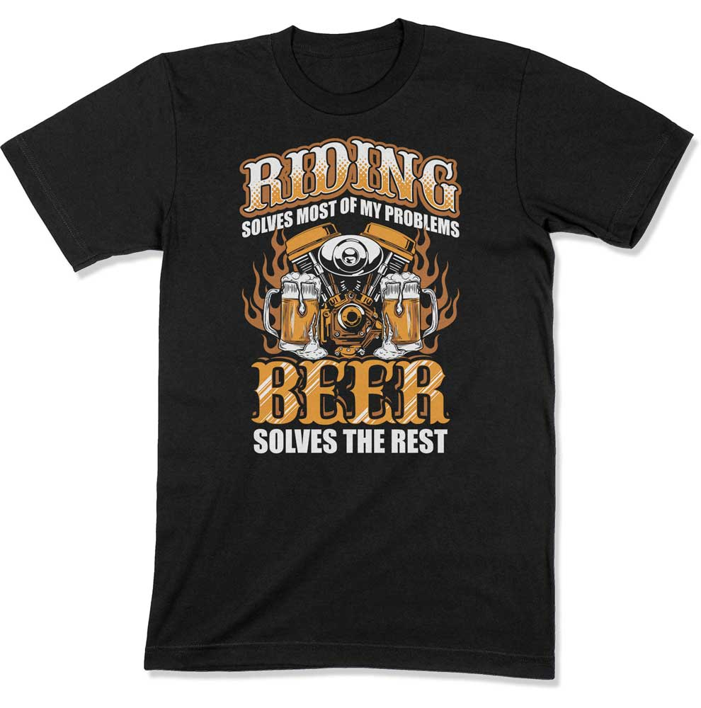 Riding Solves Most Of My Problems, Beer Solves The Rest