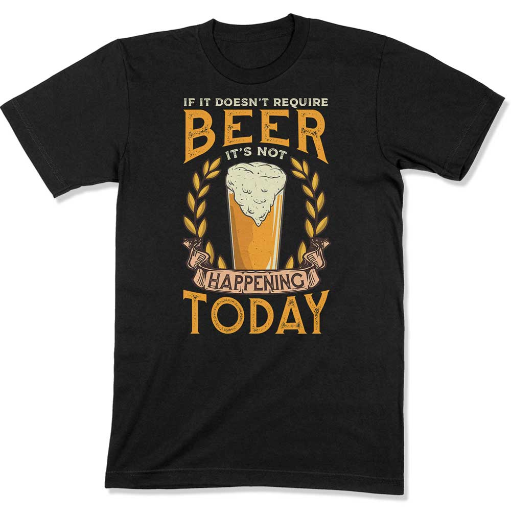 If It Doesn't Require Beer, It's Not Happening Today