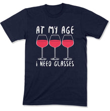 Load image into Gallery viewer, At My Age I Need (Wine) Glasses