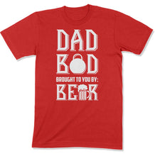 Load image into Gallery viewer, Dad Bod Brought To You By: Beer