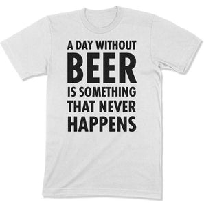 A Day Without Beer Is Something That Never Happens