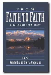 From Faith To Faith: Daily Guide To Victory