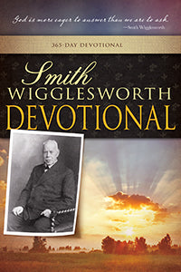 Smith Wigglesworth Devotional: 365 Day Devotional