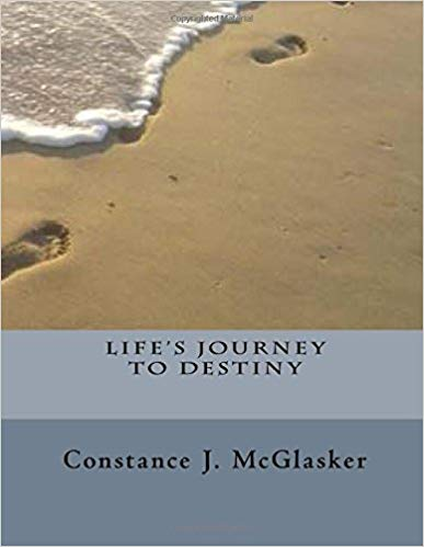 Life's Journey to Destiny by Constance J. McGlasker