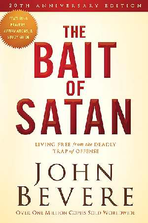 The Bait Of Satan (20th Anniversary) Living Free From The Deadly Trap Of Offense
