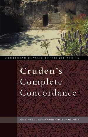 Cruden's Complete Concordance (Zondervan Classic Reference)