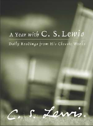 A Year With C S Lewis   Daily Readings For His Classic Works