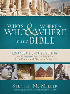 Who's Who And Where's Where In The Bible (Expanded & Updated)