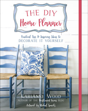 The DIY Home Planner Practical Tips And Inspiring Ideas To Decorate It Yourself