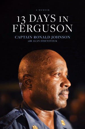 13 Days In Ferguson-Hardcover