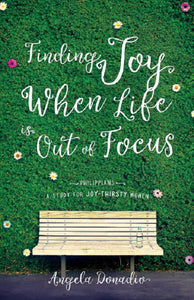 Finding Joy When Life Is Out Of Focus