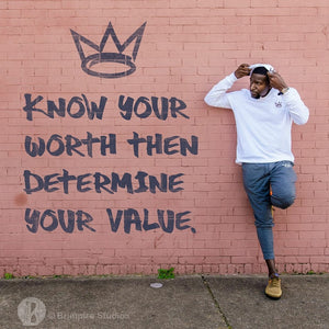 Know Your Worth Then Determine Your Value