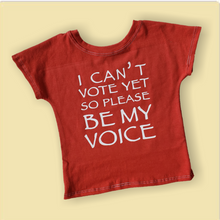 Load image into Gallery viewer, I can't vote yet so please be my voice, political kids shirt, pro voting shirt, vote for the future