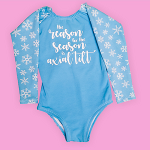 The Reason for the Season is Axial Tilt Children's Leotard at Quark and Atom