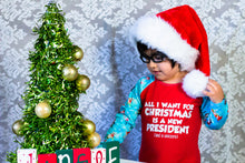 Load image into Gallery viewer, all i want for christmas is a new president, humorous top for kids, funny kids clothing, hanukkah clothing for kids, kwanzaa clothing for kids, political clothing for girls and boys at quark and atom