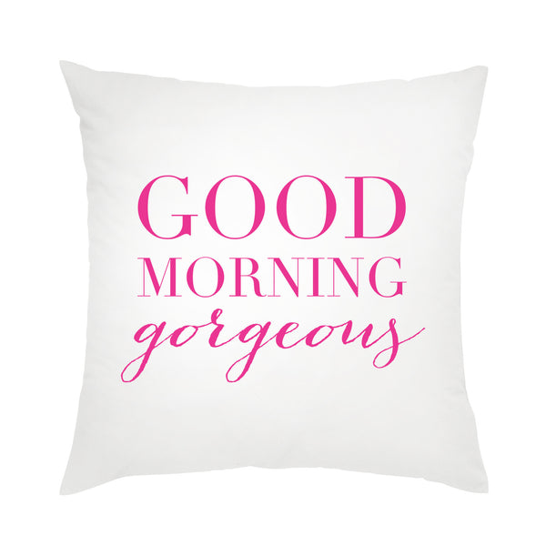 good morning gorgeous pink decorative pillow