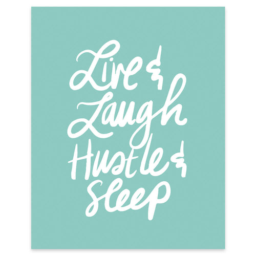 "Moon and Lola xx Thimblepress ""Live Laugh Hustle and Sleep"" framable print"