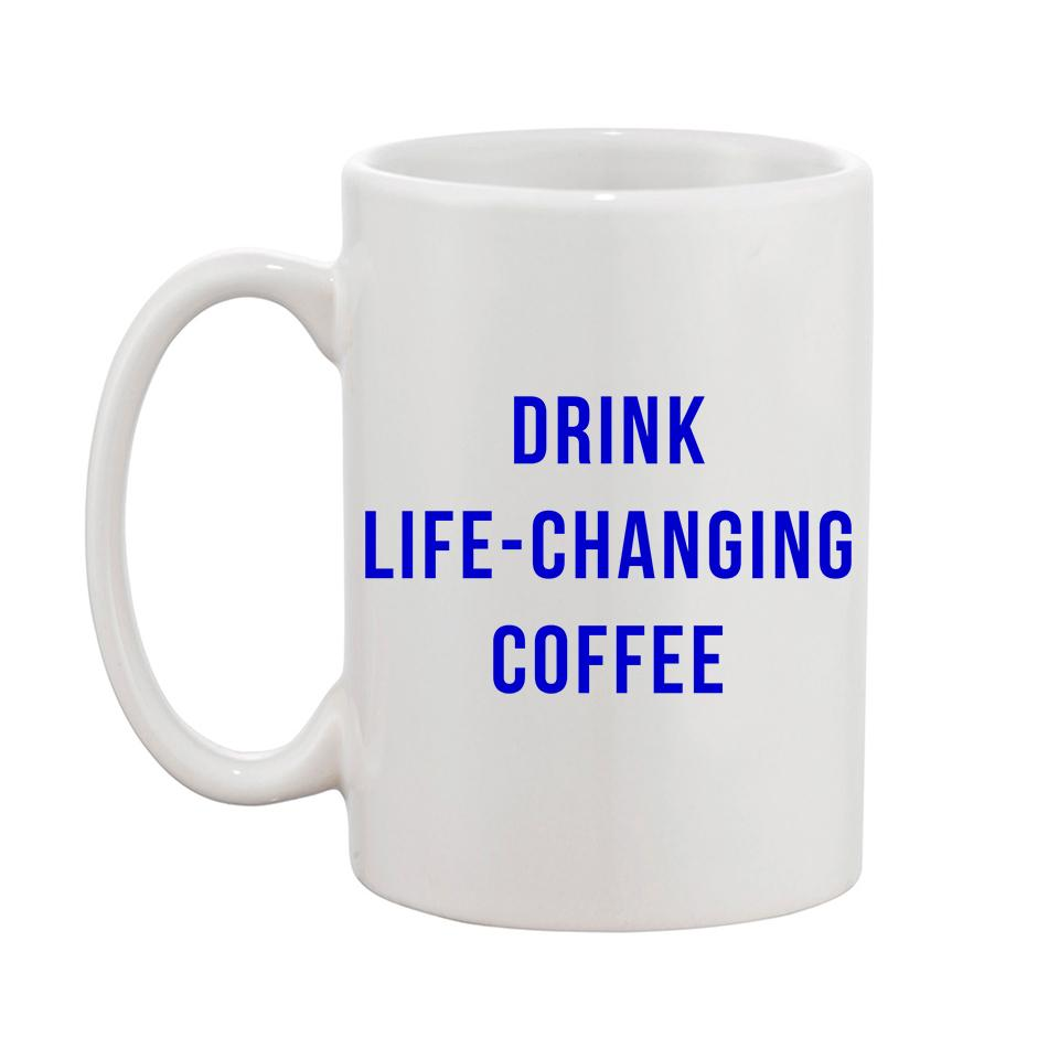 "Moon and Lola xx Generous Coffee - ""Drink Life Changing Coffee"" Mug"