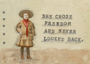 She choose freedom and she never looked back.