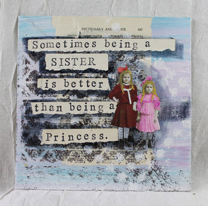 """Sometimes being a sister is better than being a princess."""