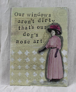 """Our windows aren't dirty..."""