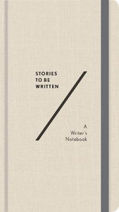 Stories To Be Written: A Writer's Notebook (Notebook / blank book)