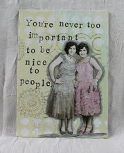 Load image into Gallery viewer, Sisterhood Sayings - sweet - sassy-snarky  Relationship Reflections